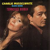 Tennessee Woman by Charlie Musselwhite