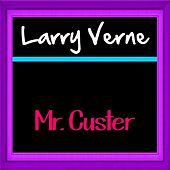 Mr. Custer by Larry Verne