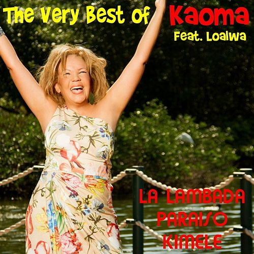 The Very Best of Kaoma (feat. Loalwa) by Kaoma