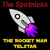 The Rocket Man by The Spotnicks