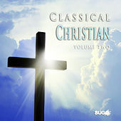 The Classical Christian, Vol. 2 by Various Artists