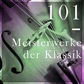 101 Meisterwerke der Klassik by Das Grosse Klassik Orchester