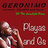 Playas and Gs (feat. Xo Tha Limelight Prince, That B.J.P & Nard) by Geronimo