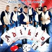 Adikto a Tú Amor by Adikto