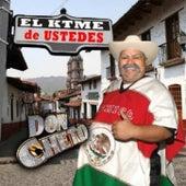El Ktme De Ustedes by Don Cheto
