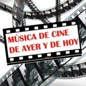 Música De Cine De Ayer Y De Hoy by Various Artists