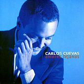 Amores Lejanos by Carlos Cuevas
