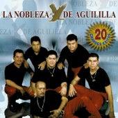 20 Grandes Exitos by La Nobleza De Aguililla