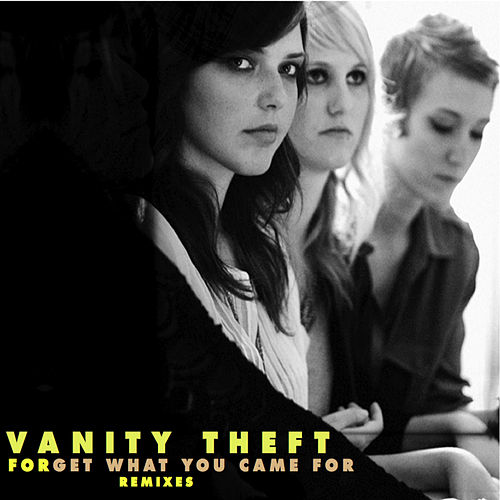 Remixes Vol. 2 - FORGet What You Came For by Vanity Theft