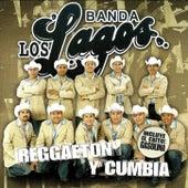 Reggaeton Y Cumbia - Incluye El Exito: Gasolina by Banda Los Lagos