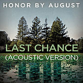 Last Chance (Acoustic Version) by Honor by August