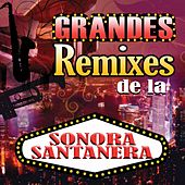 Grandes Remixes by La Sonora Santanera