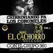 Chirriniando Pa Los Coroneles .. Con El Grupo 360 (Desde Zapopan Jalisco) Vol.1 by Mario