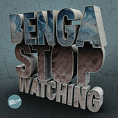 Stop Watching / Little Bits by Benga