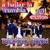 A Bailar La Cumbia - 20 Exitos by Tropical Caribe