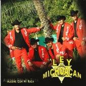 Alegre Con Mi Raza by La Ley De Michoacan