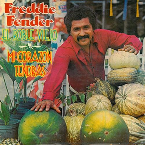 El Roble Viejo - Mi Corazon Tendras by Freddy Fender