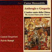 Ambrogio e Gregorio: L'antico canto della chiesa (The Ancient Chant of the Church) by Cantori Gregoriani