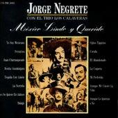 Mexico Lindo y Querido by Jorge Negrete