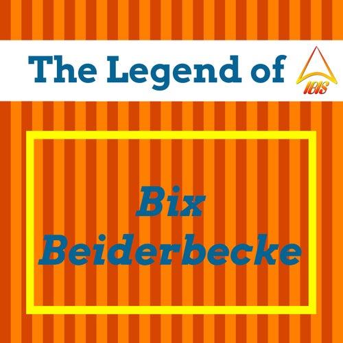 The Legend of Bix Beiderbecke by Bix Beiderbecke