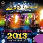 La Gira Por La Baja California 2013 (Las Tres Mixtecas) (En Vivo) by Los Rayos De Oaxaca