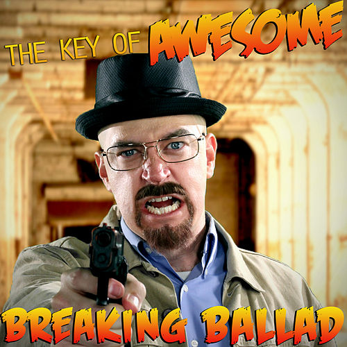 Breaking Ballad von The Key of Awesome
