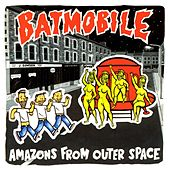 Amazons from Outer Space by Batmobile