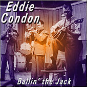 Ballin' the Jack by Eddie Condon