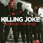 Down by the River by Killing Joke