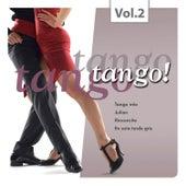 Tango Tango Tango! Vol. 2 by Various Artists