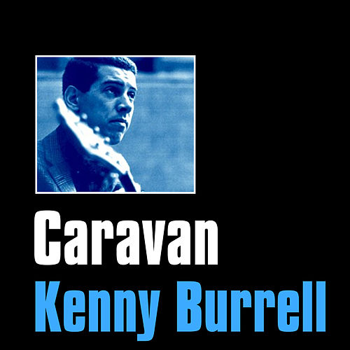 Caravan by Kenny Burrell