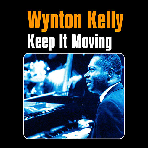 Keep It Moving by Wynton Kelly