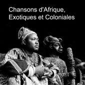 Chansons D'afrique, Exotiques Et Coloniales by Various Artists