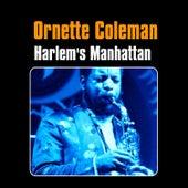 Harlem's Manhattan by Ornette Coleman
