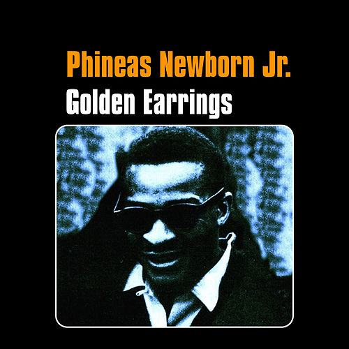 Golden Earrings by Phineas Newborn, Jr.