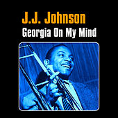 Georgia on My Mind by J.J. Johnson