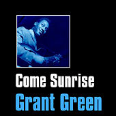 Come Sunrise by Grant Green