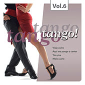 Tango Tango Tango! Vol. 6 by Various Artists
