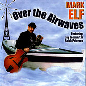 Over The Airwaves by Mark Elf