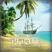 Living on Island Time by Beach Bum Pirate
