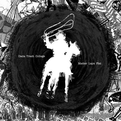 Matter Lays Flat by Dada Trash Collage