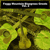 Foggy Mountain Bluegrass Greats, Vol. 2 von Various Artists