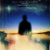 Once a Day: Remixes & Unreleased Tracks, Vol. 1 by All India Radio