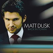Back In Town by Matt Dusk
