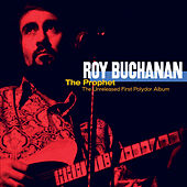 The Prophet - Unreleased First Album by Roy Buchanan