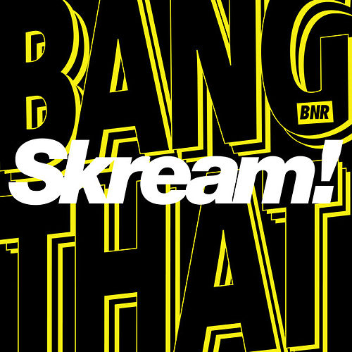 Bang That by Skream