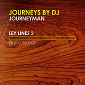 Journeys By Dj - Ley Lines 2 - Mixed By Journeyman by Journeyman
