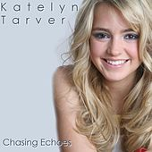 Chasing Echoes EP by Katelyn Tarver