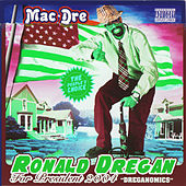 Ronald Dregan: Dreganomics by Mac Dre
