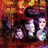 Girls On Film - Remix Reel by Girls On Film
